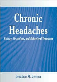 Chronic Headaches by Dr. Borkum